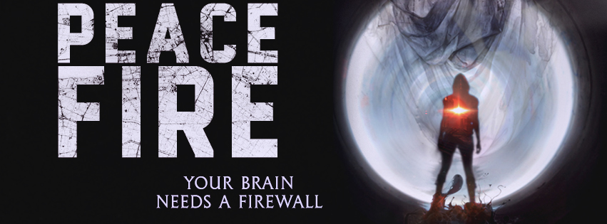 Text: Peace Fire (Your Brain Needs a Firewall). Beside the text is the Peace Fire cover: a silhouette with a red flare in the middle, in front of and a large, round, metallic shape